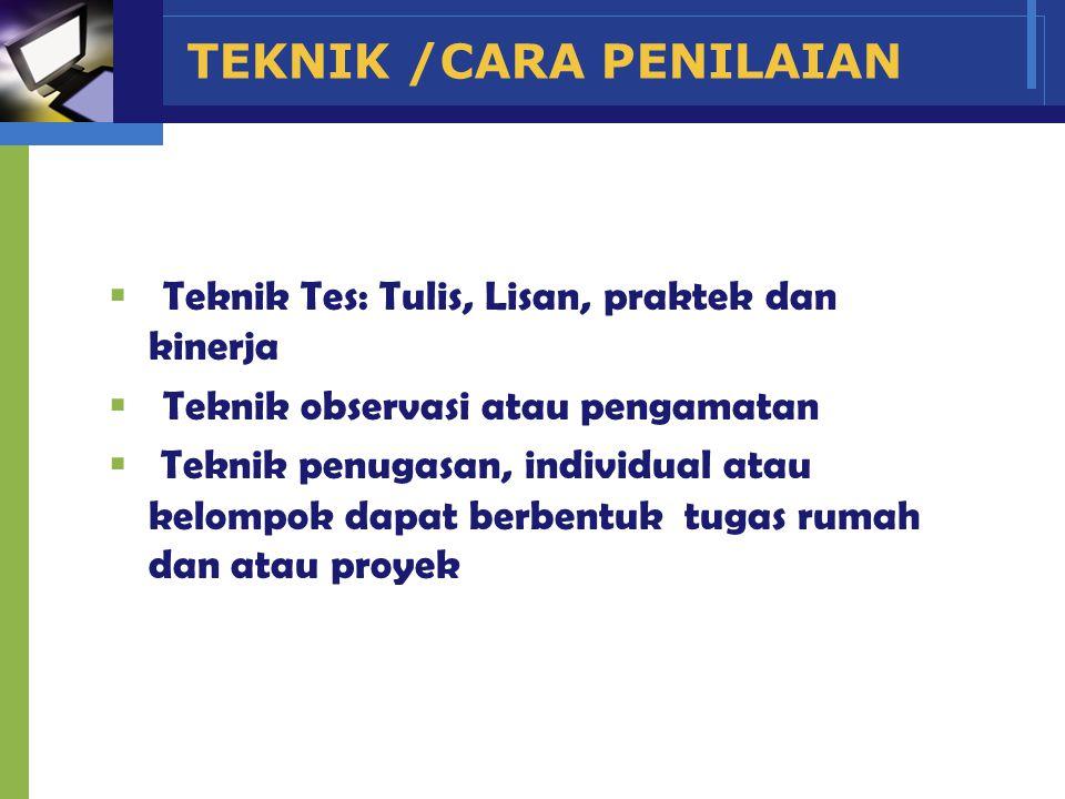 TEKNIK /CARA PENILAIAN