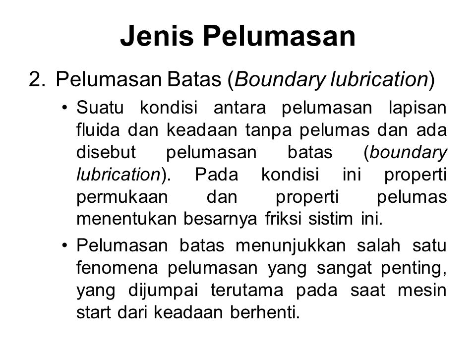 Jenis Pelumasan Pelumasan Batas (Boundary lubrication)