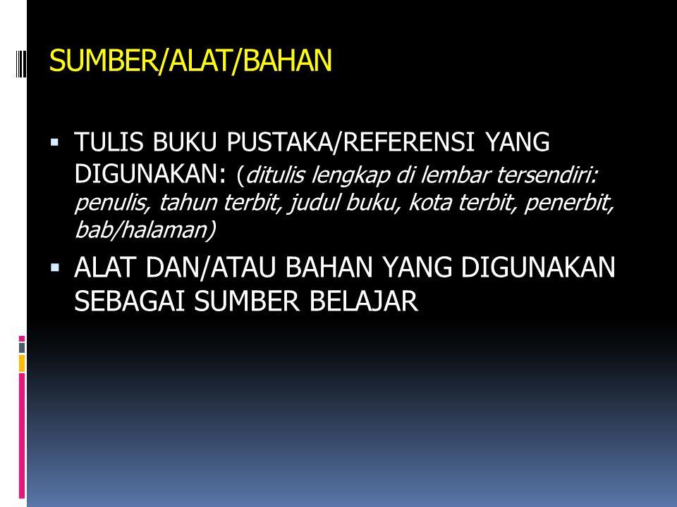 SUMBER/ALAT/BAHAN