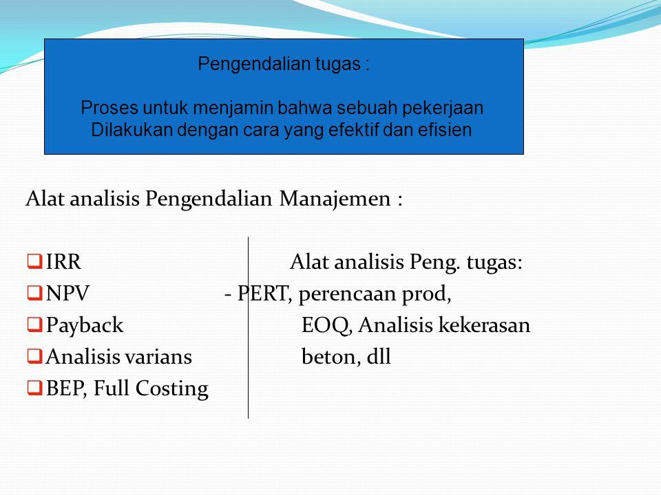 Alat analisis Pengendalian Manajemen : IRR Alat analisis Peng. tugas: