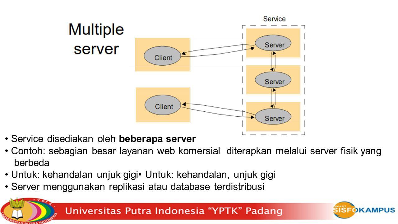• Service disediakan oleh beberapa server
