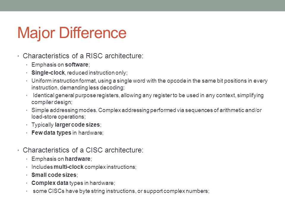 Major Difference Characteristics of a RISC architecture: