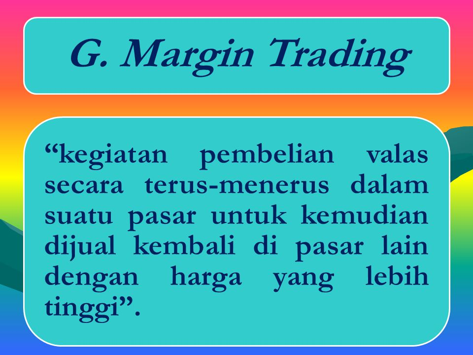 G. Margin Trading