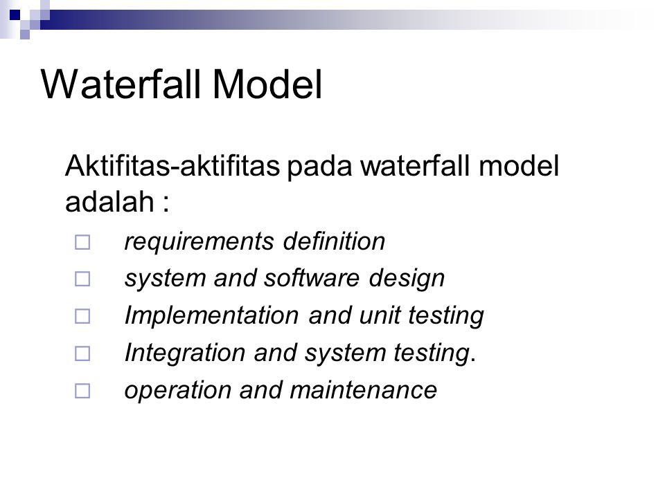 Waterfall Model Aktifitas-aktifitas pada waterfall model adalah :