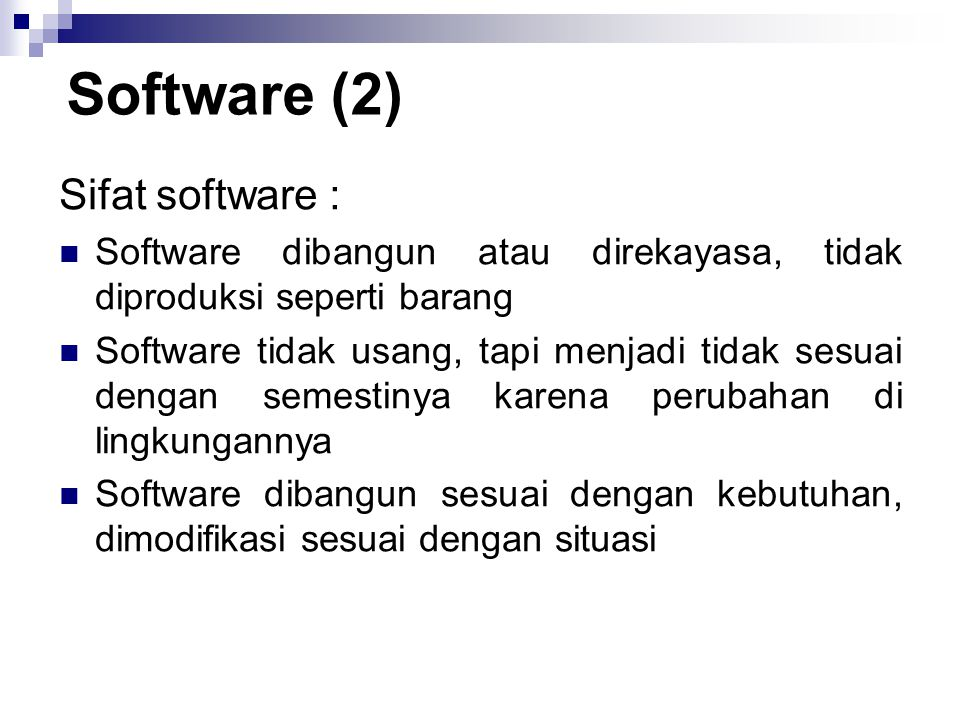 Software (2) Sifat software :