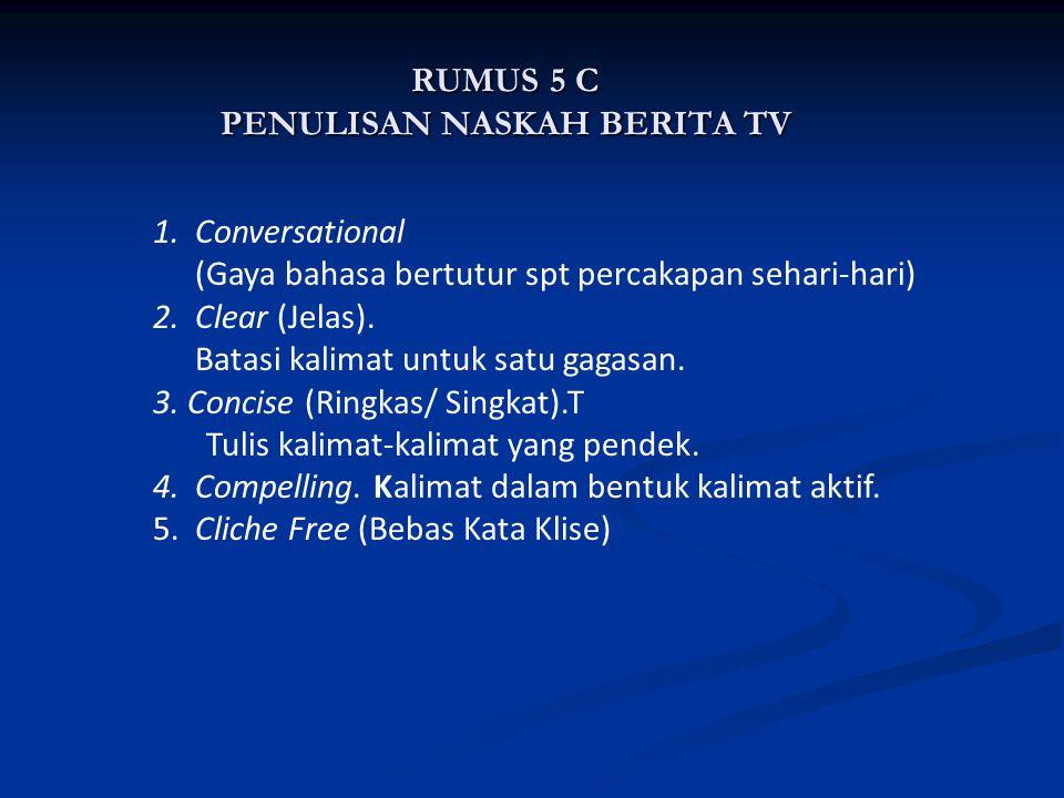 RUMUS 5 C PENULISAN NASKAH BERITA TV