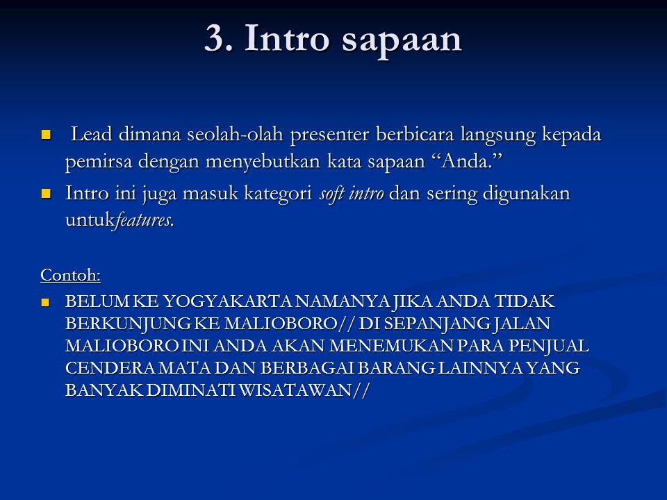 3. Intro sapaan Lead dimana seolah-olah presenter berbicara langsung kepada pemirsa dengan menyebutkan kata sapaan Anda.