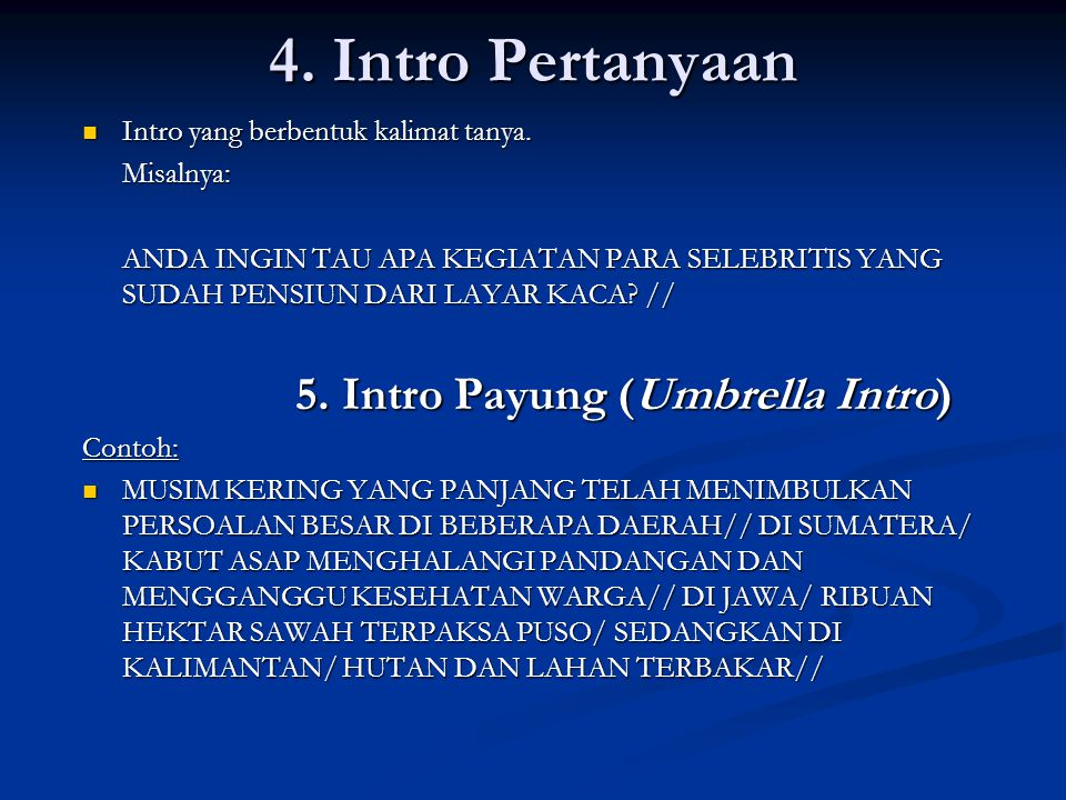 4. Intro Pertanyaan 5. Intro Payung (Umbrella Intro)