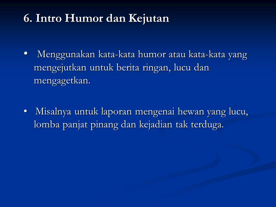 6. Intro Humor dan Kejutan