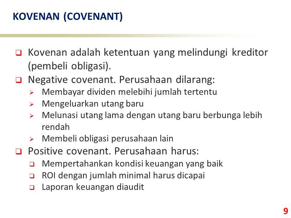 Kovenan adalah ketentuan yang melindungi kreditor (pembeli obligasi).