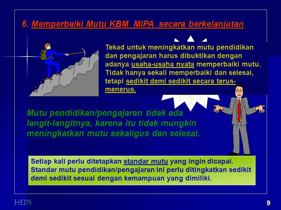 6. Memperbaiki Mutu KBM MIPA secara berkelanjutan