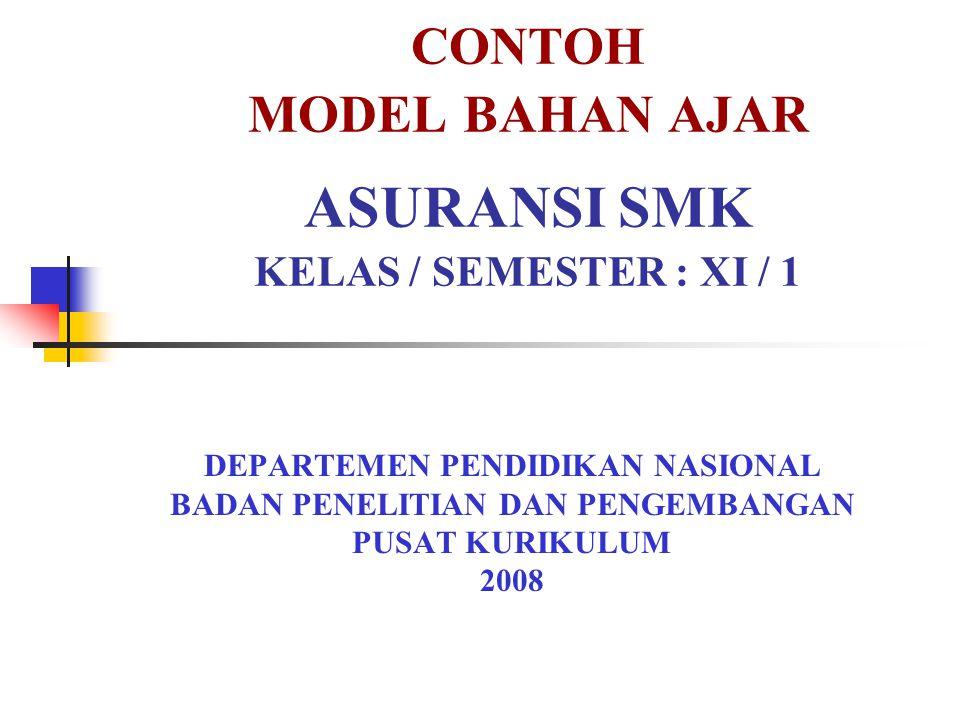 CONTOH MODEL BAHAN AJAR ASURANSI SMK KELAS / SEMESTER : XI / 1