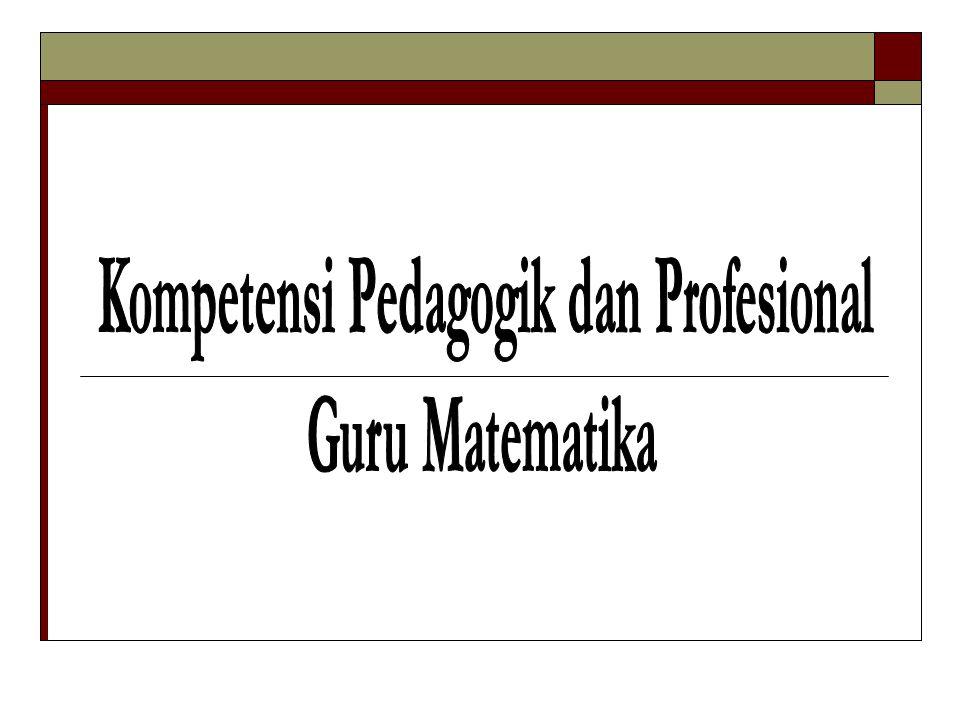 Kompetensi Pedagogik dan Profesional