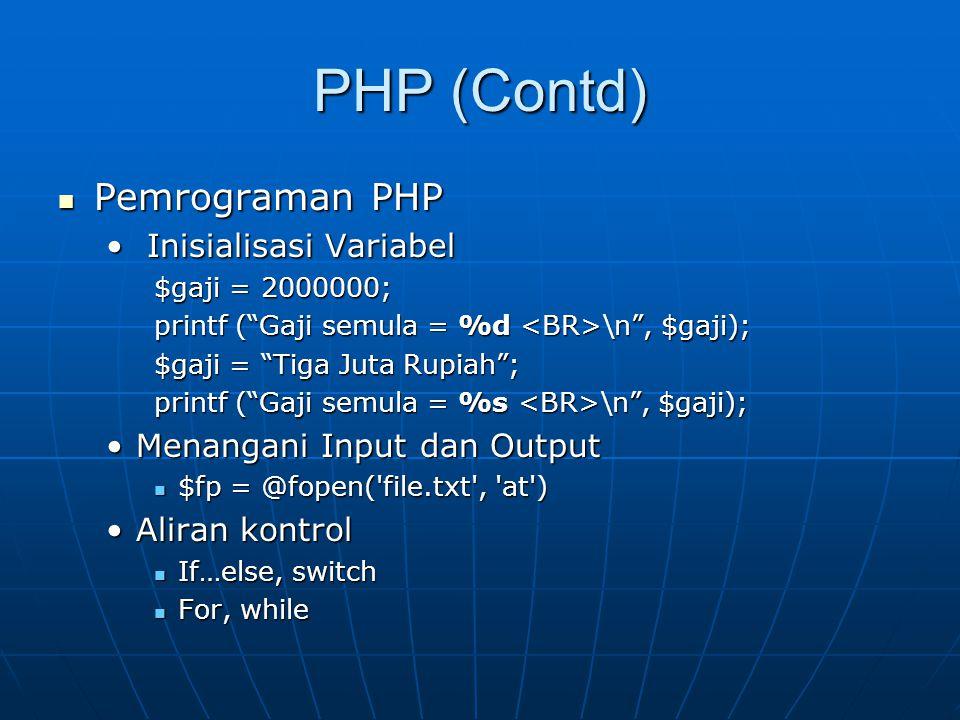 PHP (Contd) Pemrograman PHP Inisialisasi Variabel