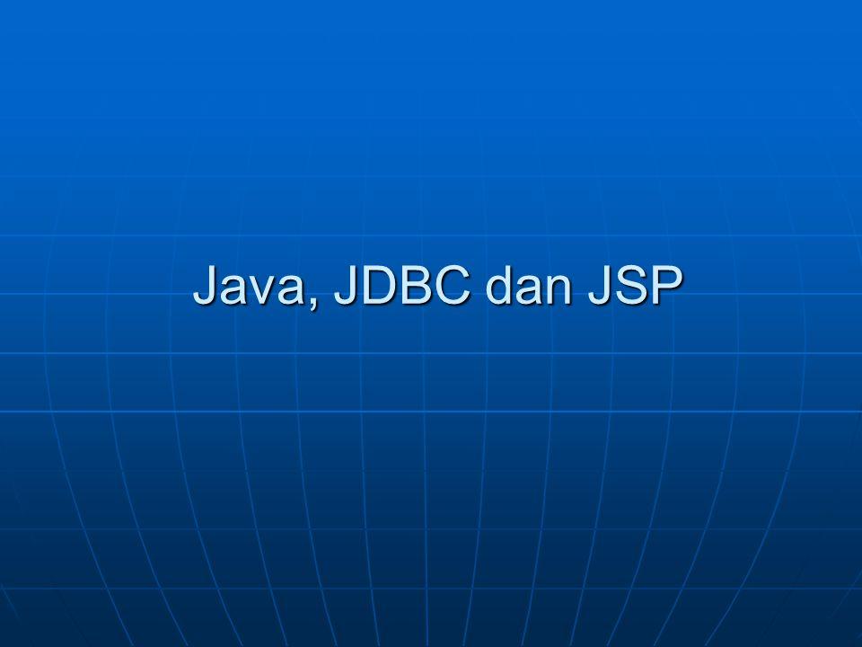 Java, JDBC dan JSP