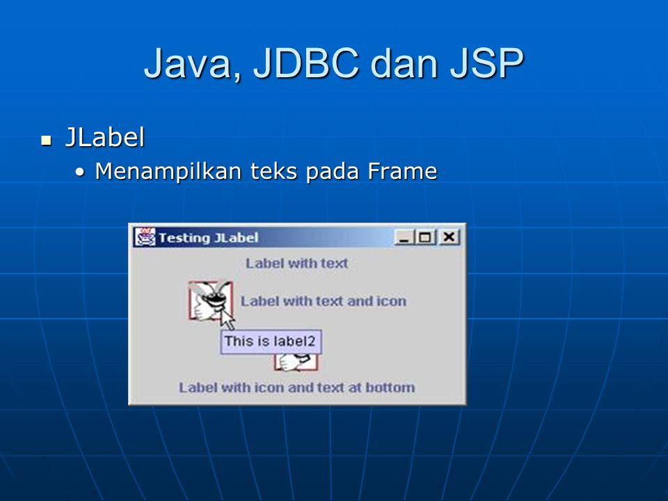 Java, JDBC dan JSP JLabel Menampilkan teks pada Frame