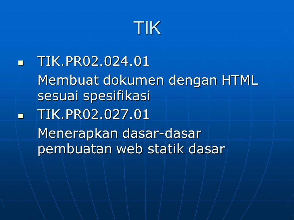 TIK TIK.PR02.024.01 Membuat dokumen dengan HTML sesuai spesifikasi