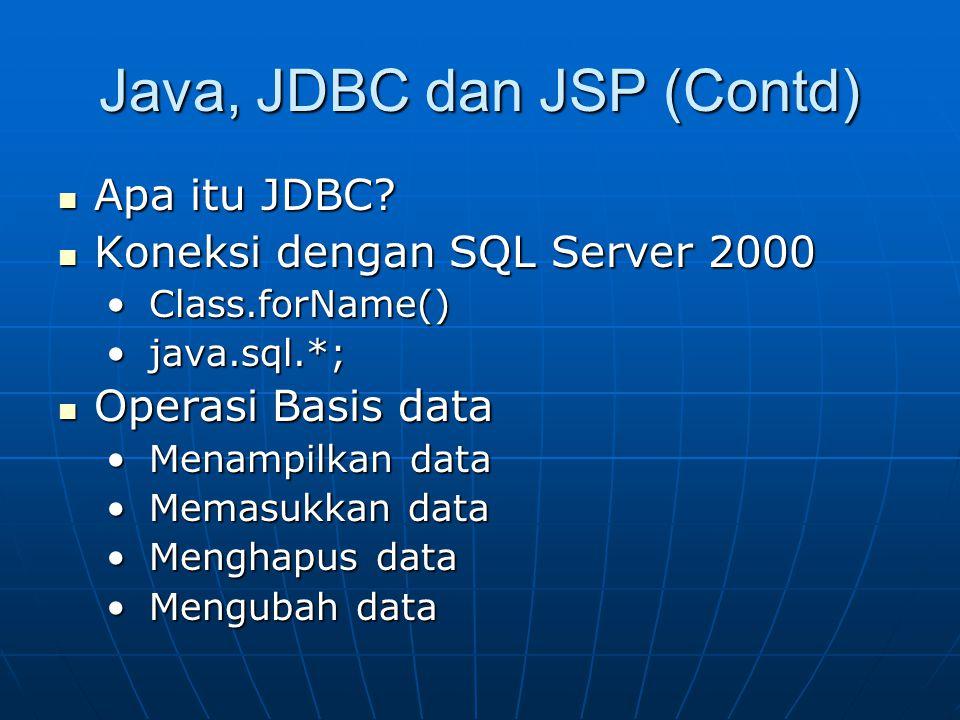 Java, JDBC dan JSP (Contd)