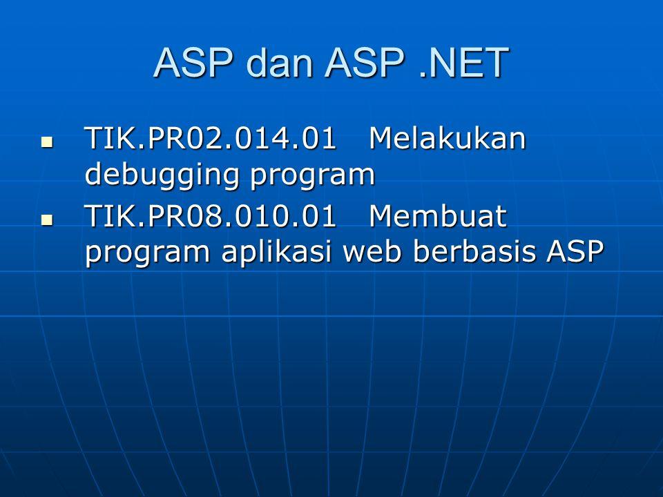 ASP dan ASP .NET TIK.PR02.014.01 Melakukan debugging program