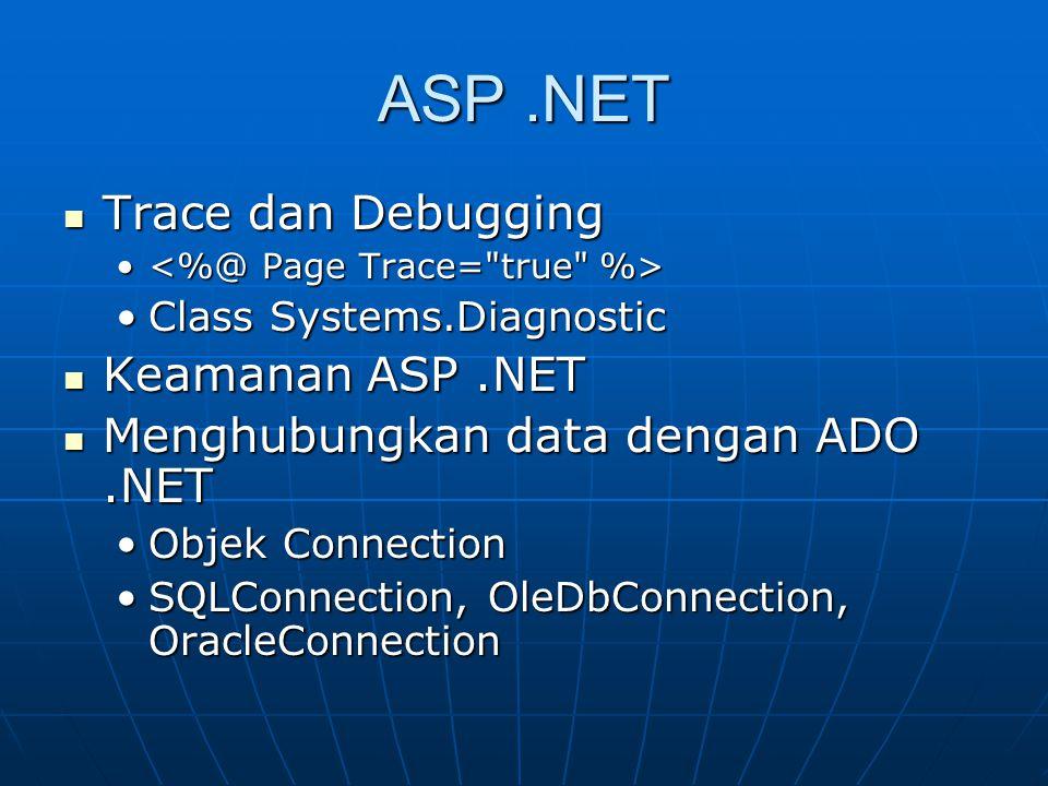 ASP .NET Trace dan Debugging Keamanan ASP .NET