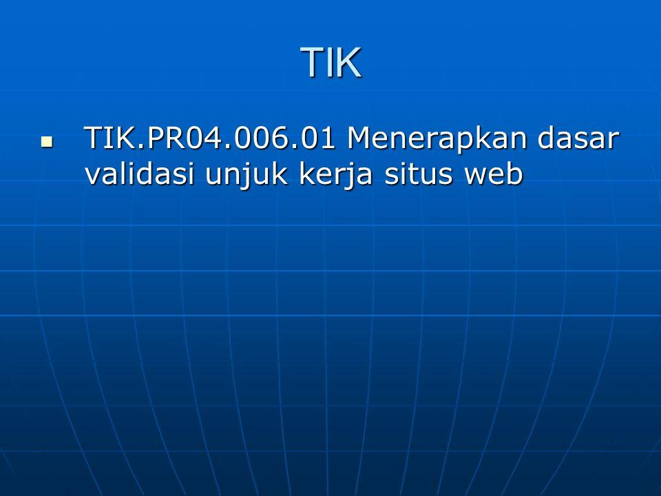 TIK TIK.PR04.006.01 Menerapkan dasar validasi unjuk kerja situs web