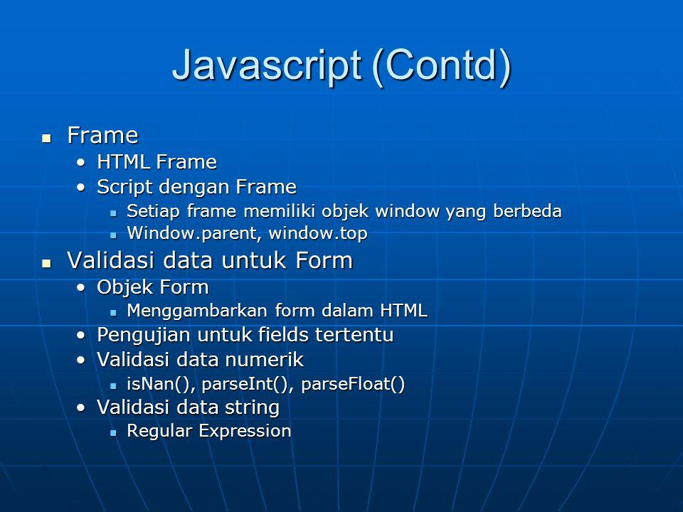 Javascript (Contd) Frame Validasi data untuk Form HTML Frame