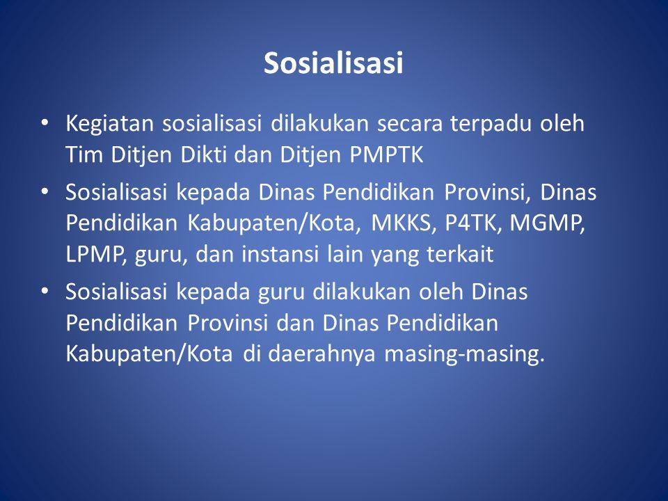 Sosialisasi Kegiatan sosialisasi dilakukan secara terpadu oleh Tim Ditjen Dikti dan Ditjen PMPTK.