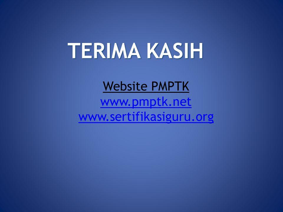 TERIMA KASIH Website PMPTK www.pmptk.net www.sertifikasiguru.org