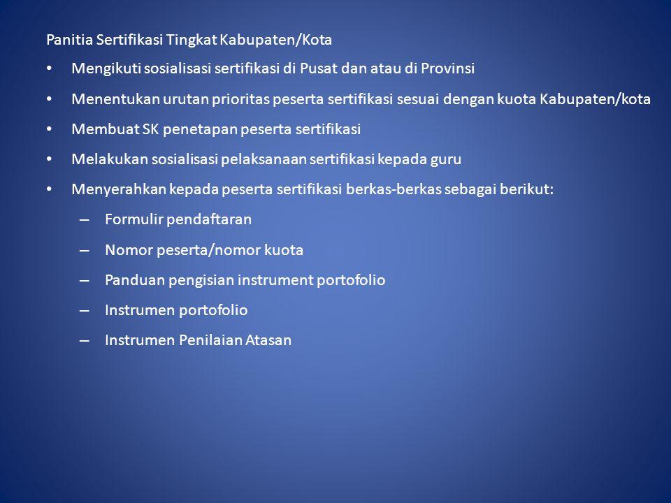 Panitia Sertifikasi Tingkat Kabupaten/Kota