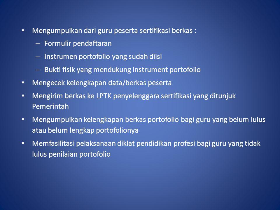 Mengumpulkan dari guru peserta sertifikasi berkas :