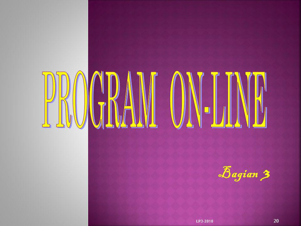 PROGRAM ON-LINE Bagian 3 LP3-2010