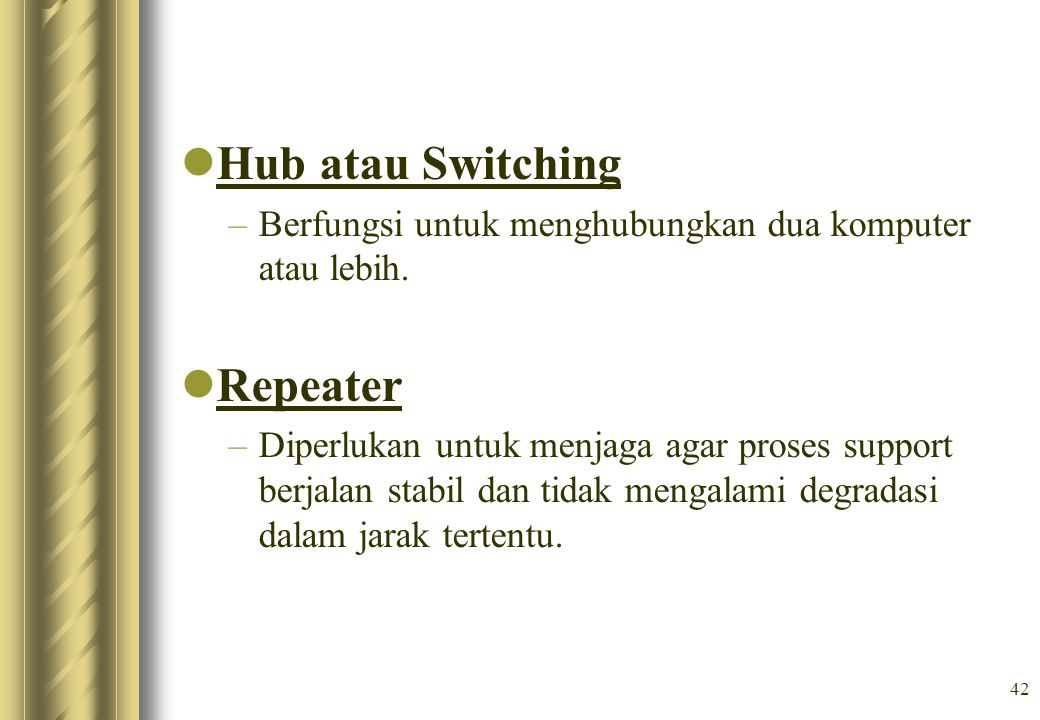 Hub atau Switching Repeater