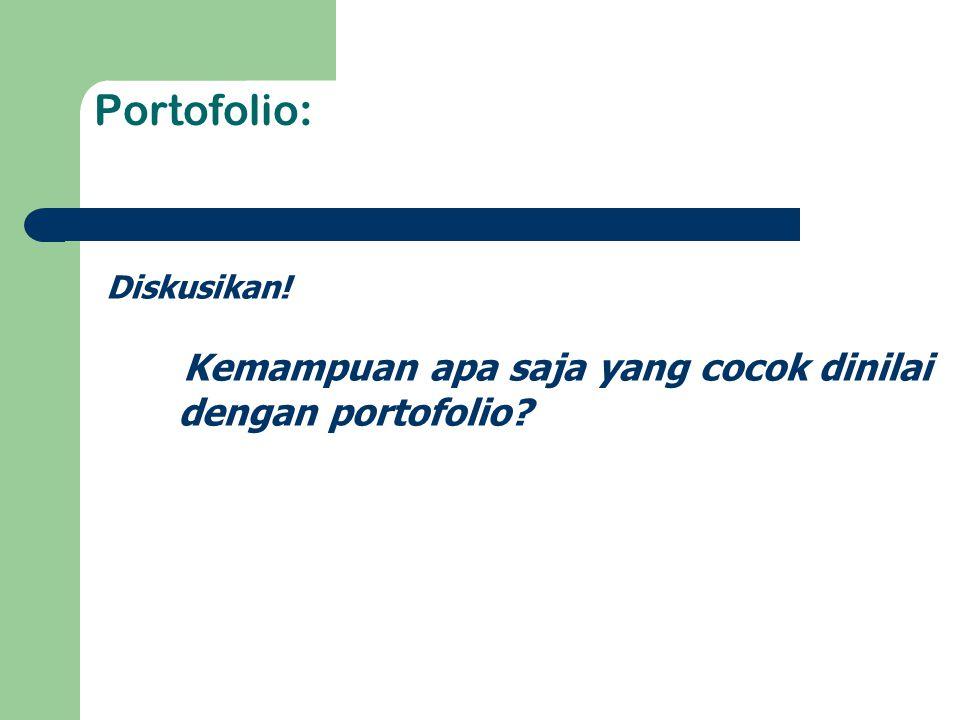 Portofolio: Kemampuan apa saja yang cocok dinilai dengan portofolio