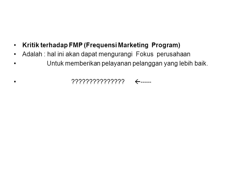 Kritik terhadap FMP (Frequensi Marketing Program)