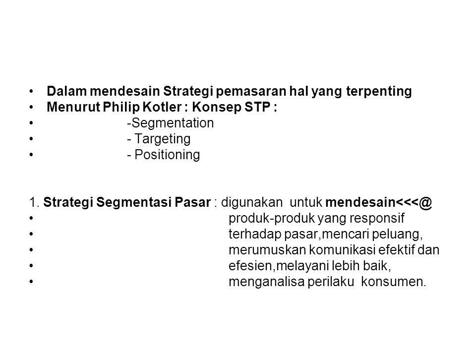 Dalam mendesain Strategi pemasaran hal yang terpenting