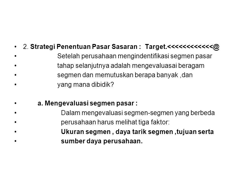 2. Strategi Penentuan Pasar Sasaran : Target