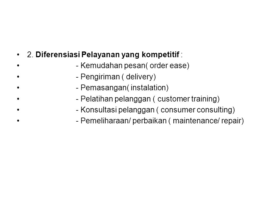 2. Diferensiasi Pelayanan yang kompetitif :