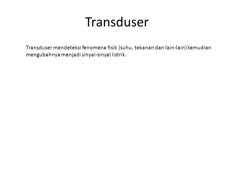 Transduser Transduser mendeteksi fenomena fisik (suhu, tekanan dan lain-lain) kemudian.