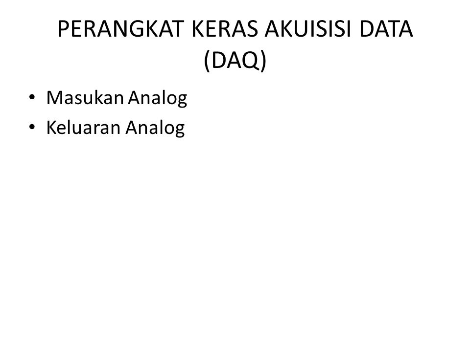 PERANGKAT KERAS AKUISISI DATA (DAQ)