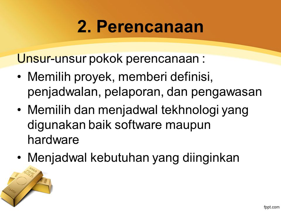 2. Perencanaan Unsur-unsur pokok perencanaan :