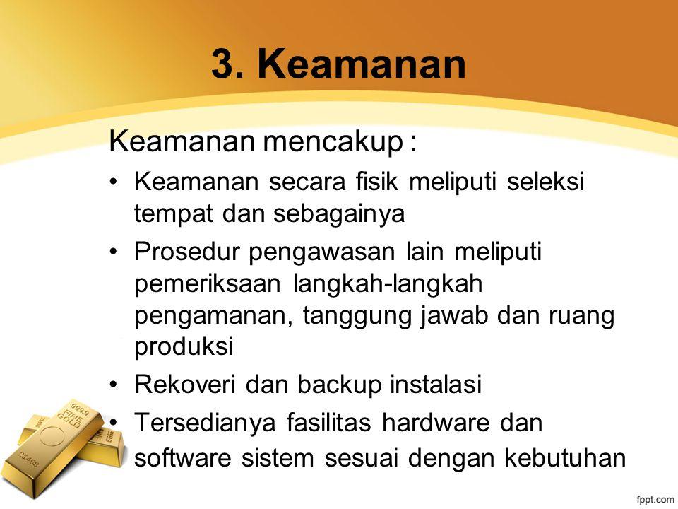 3. Keamanan Keamanan mencakup :