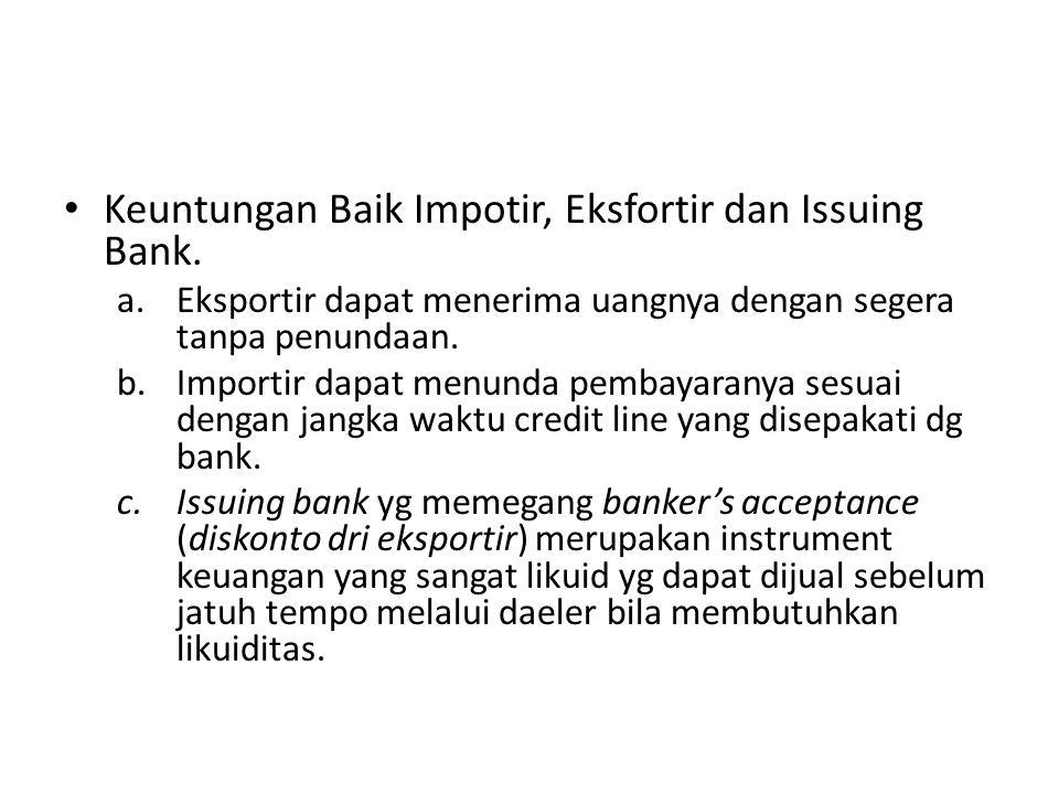 Keuntungan Baik Impotir, Eksfortir dan Issuing Bank.