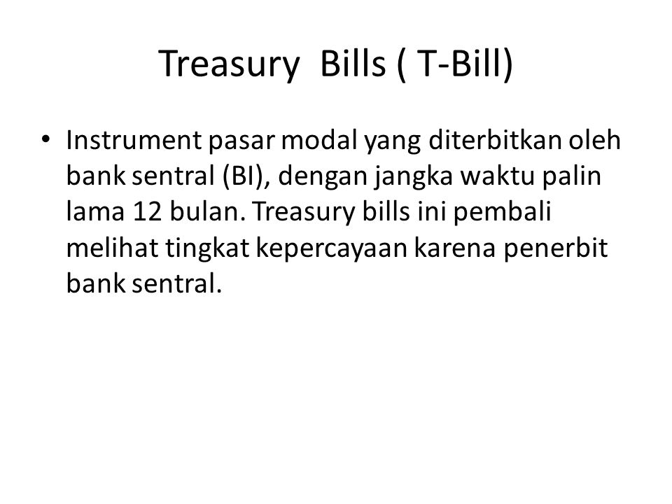 Treasury Bills ( T-Bill)