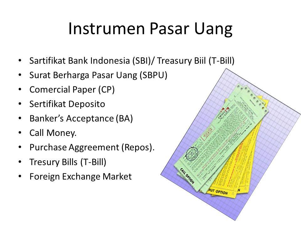 Instrumen Pasar Uang Sartifikat Bank Indonesia (SBI)/ Treasury Biil (T-Bill) Surat Berharga Pasar Uang (SBPU)