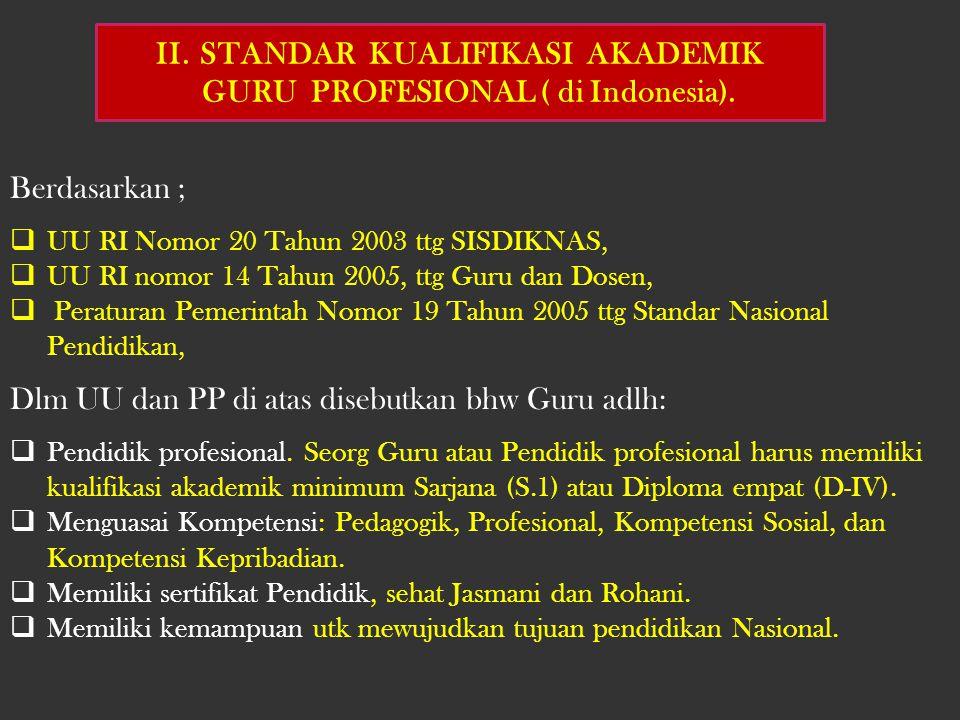 II. STANDAR KUALIFIKASI AKADEMIK GURU PROFESIONAL ( di Indonesia).