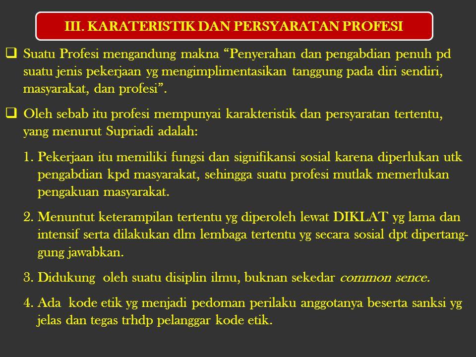 III. KARATERISTIK DAN PERSYARATAN PROFESI