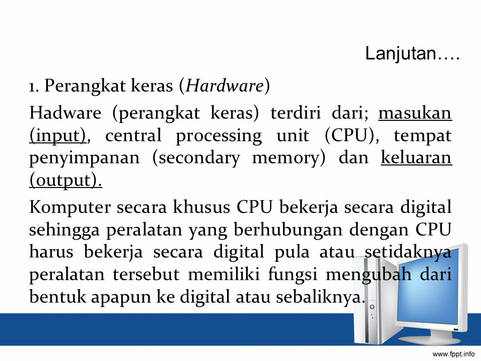 Lanjutan…. 1. Perangkat keras (Hardware)