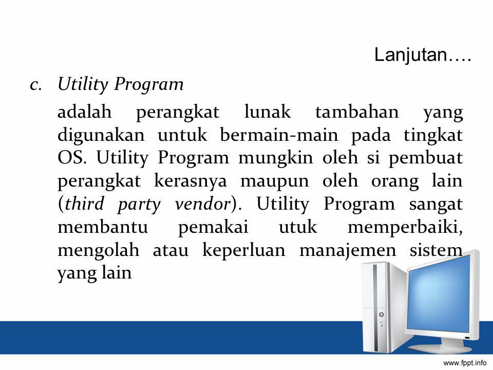 Lanjutan…. c. Utility Program.