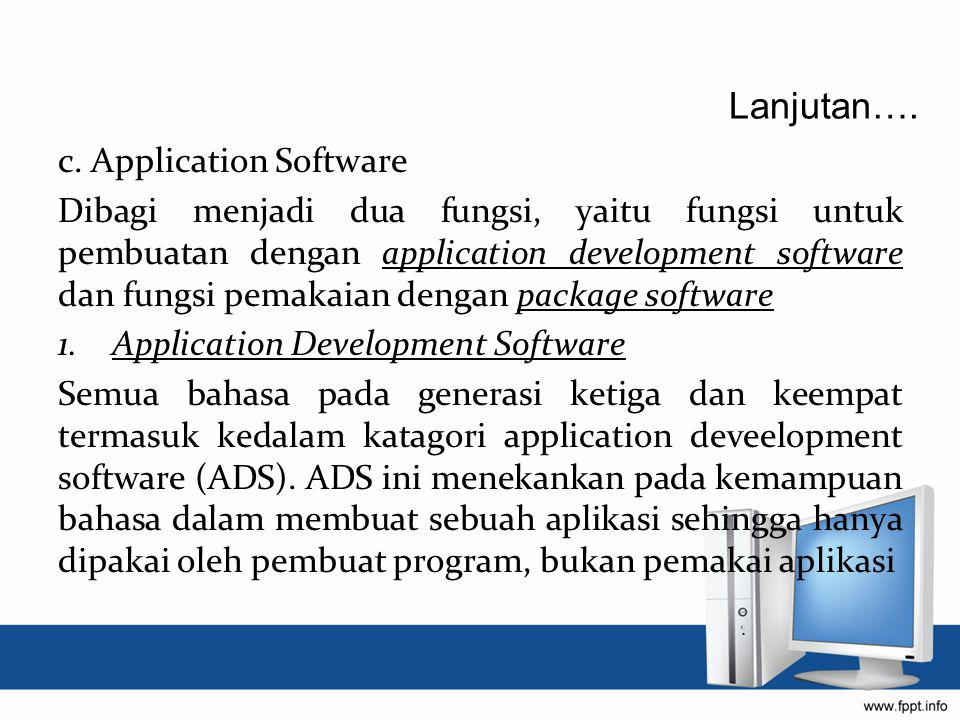 Lanjutan…. c. Application Software