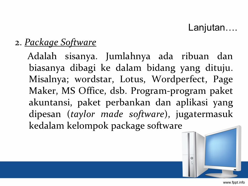 Lanjutan…. 2. Package Software.